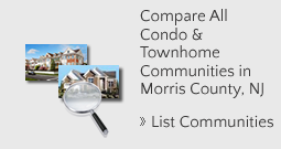 Compare/List of Morris County Condo Townhome Communities